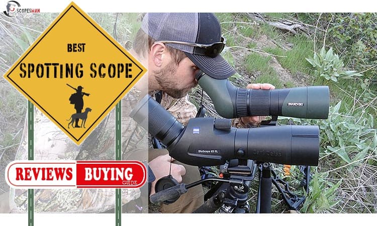 Best Spotting Scopes Reviews And Buying Guide 2020