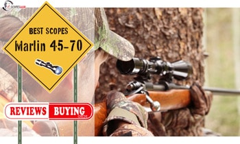Best Scopes fo the Marlin 45-70 2021