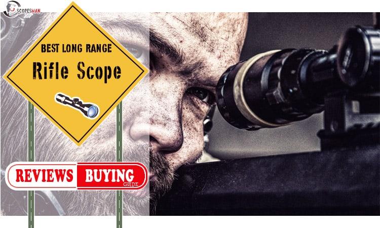 Best Long Range Rifle Scope For The Money 2021