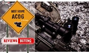 Best ACOG Scopes Reviews 2021