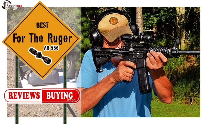 Best Scopes For The Ruger AR-556