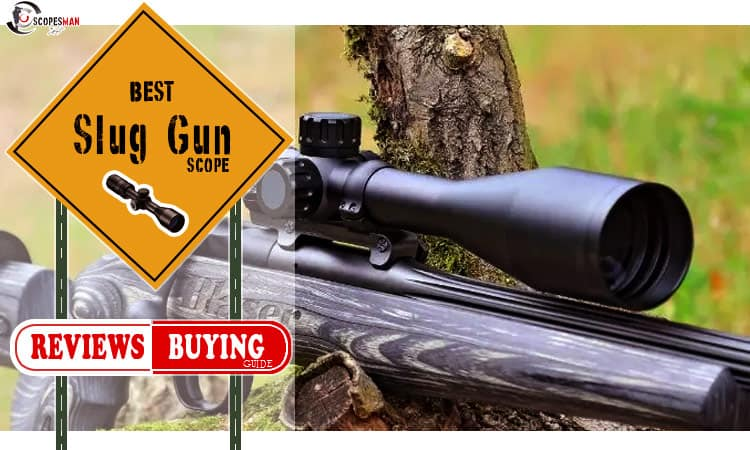 Best Slug Gun Scopes Reviews 2020